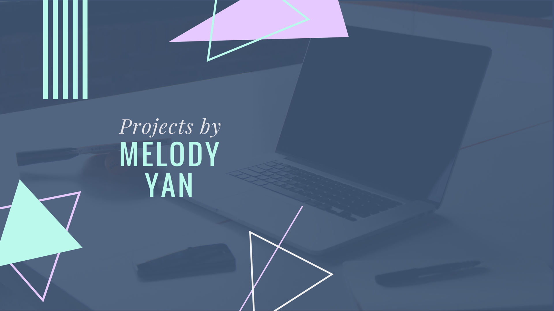 Projects by Melody Yan